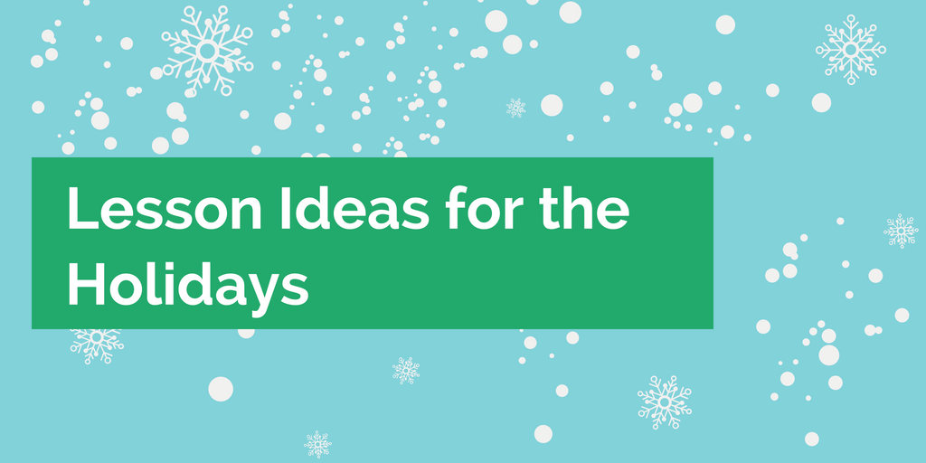 Lesson Ideas For The Holidays