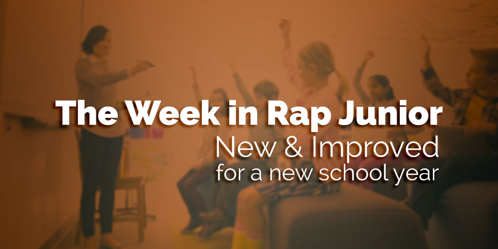 The Week In Rap Junior: New & Improved For A New School Year
