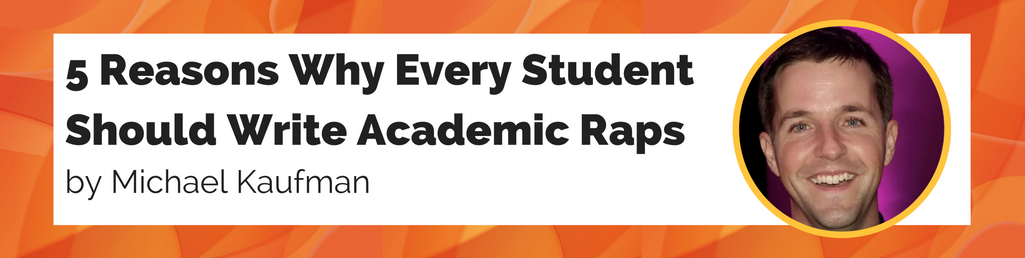 5 Reasons Why Every Student Should Write Academic Raps