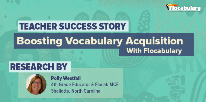 Boosting Vocabulary Acquisition With Flocabulary: A Teacher's Success Story