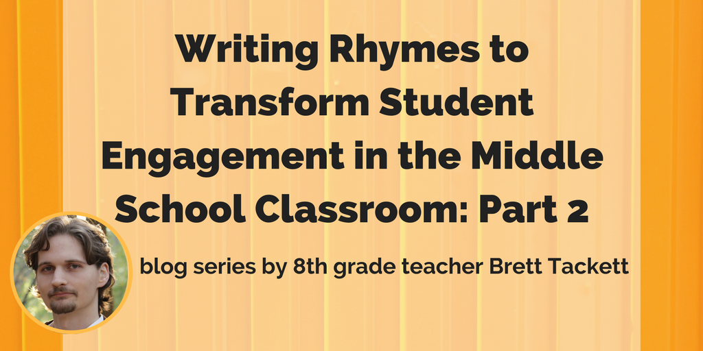 Writing Rhymes To Transform Student Engagement In The Middle School Classroom: Part 2