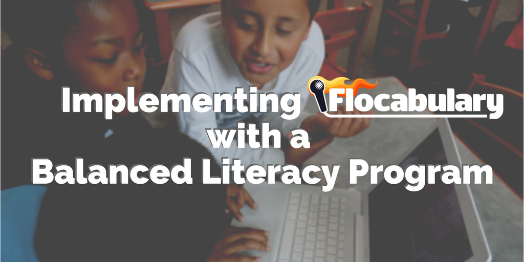 Implementing Flocabulary With A Balanced Literacy Program