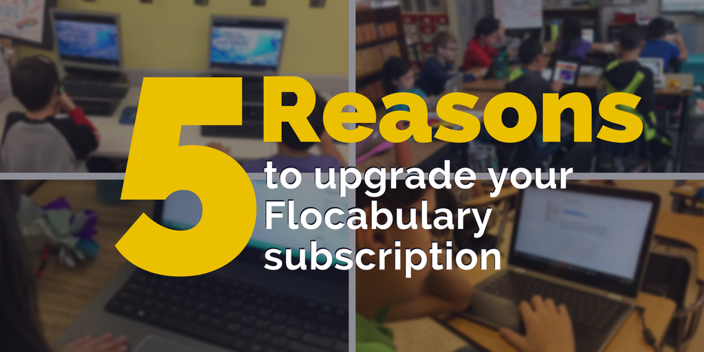 5 Reasons To Upgrade Your Flocabulary Subscription
