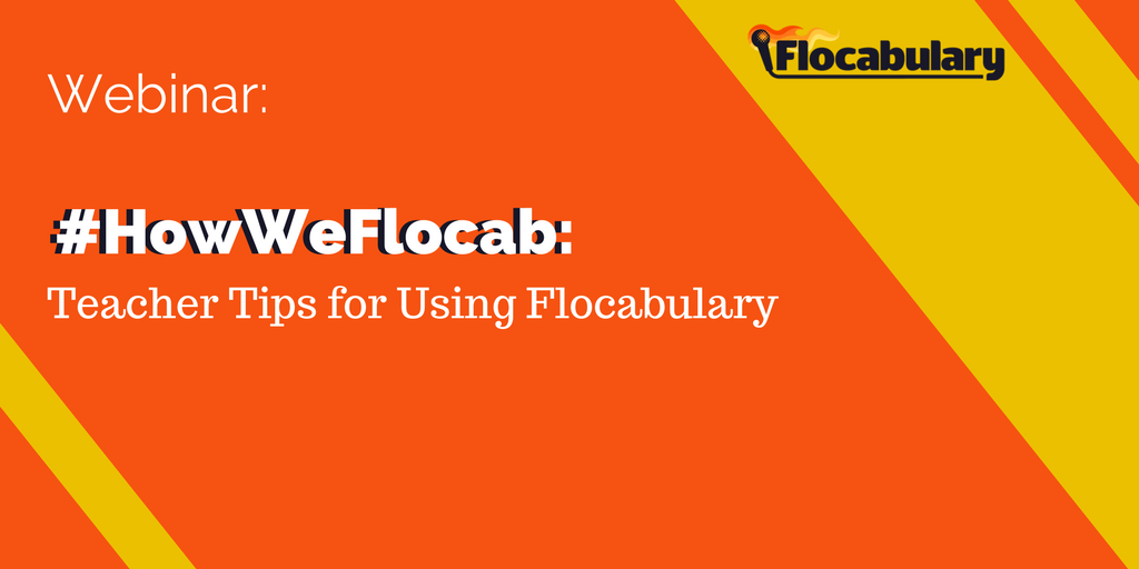 #HowWeFlocab- Teacher Tips For Using Flocabulary Webinar