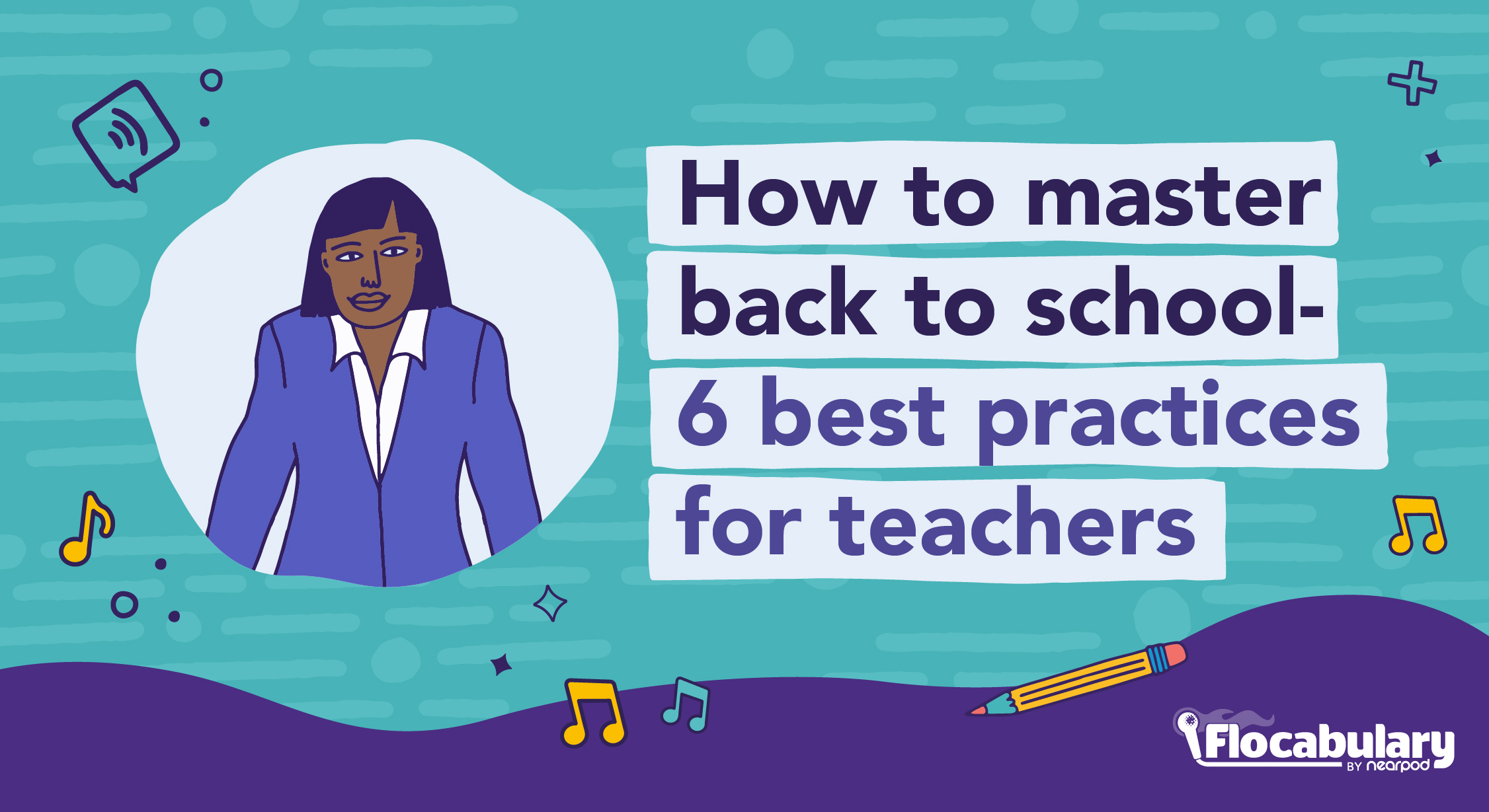 How To Master Back To School 6 Best Practices For Teachers Blog