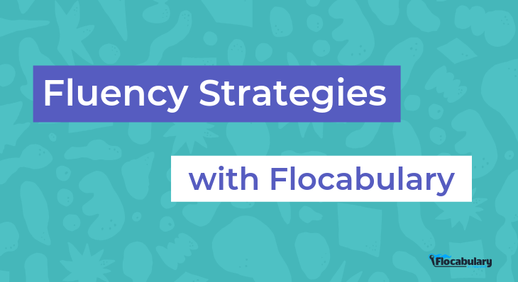 Fluency Strategies With Flocabulary
