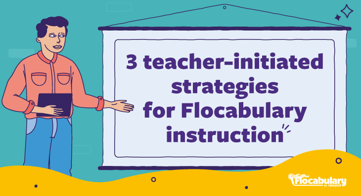 3 Teacher-initiated Strategies For Flocabulary Instruction